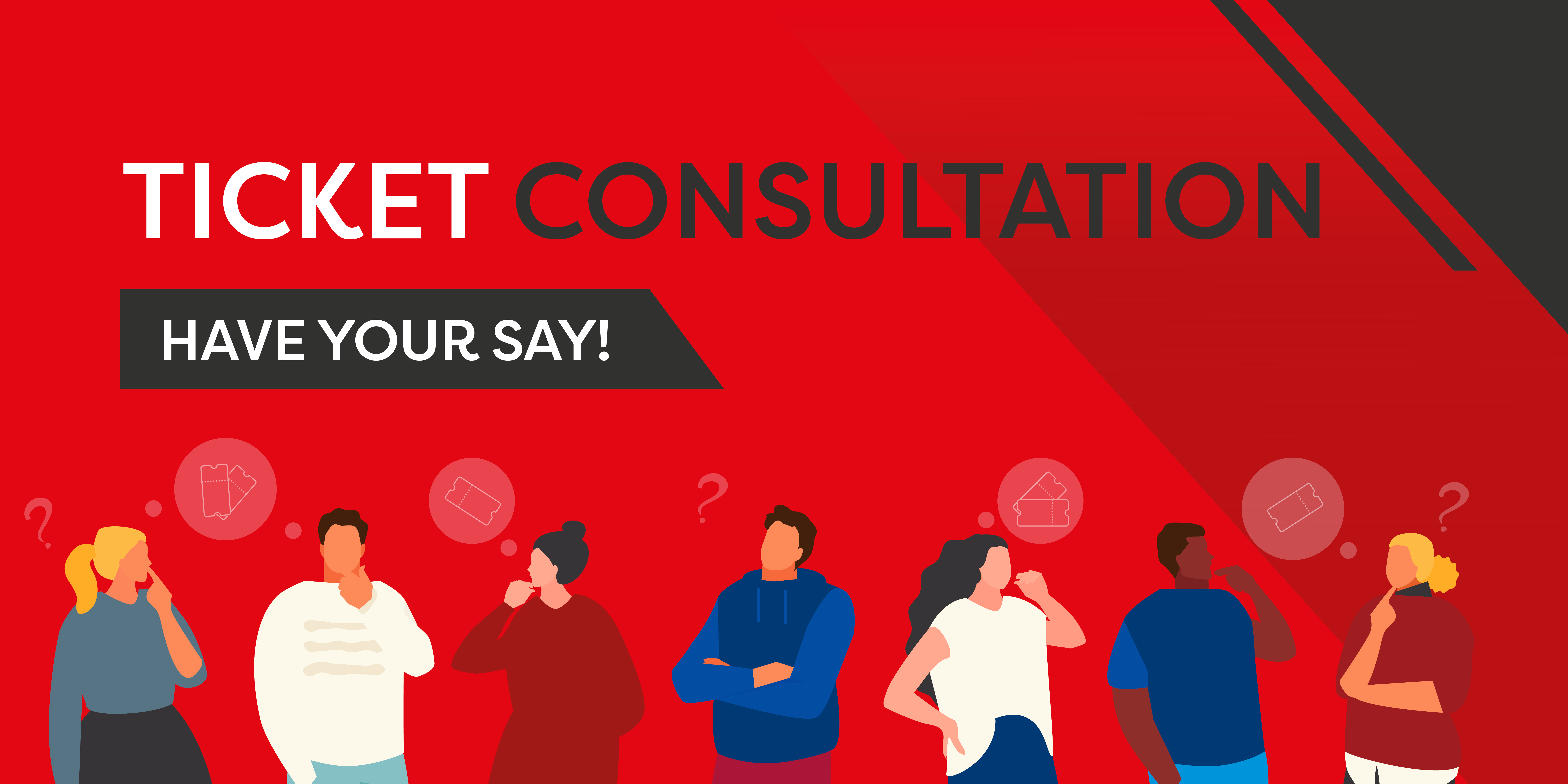 Image reading 'Ticket consultation - have your say'